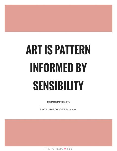 pattern quotes art sensibility quotes sayings sensibility picture quotes