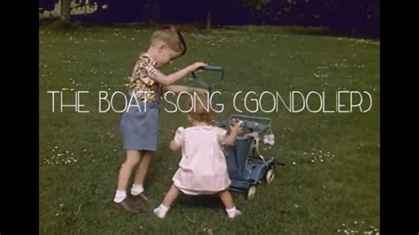boat song video the boat song gondolier lyric video youtube