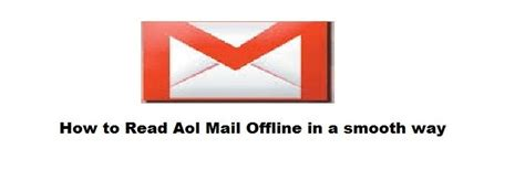 how to read offline read aol mail offline by using some manual fixtures