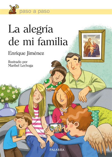 libro llora alegria autores espanoles libro la alegr 237 a de mi familia de enrique jim 233 nez lasanta