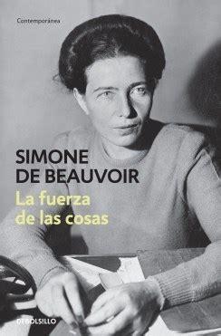 libro simone de beauvoir la fuerza de las cosas por de beauvoir simone 9789875666702 c 250 spide com