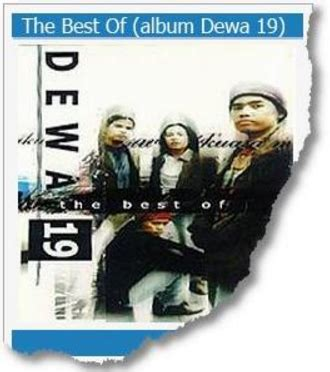 Download Mp3 Dewa 19 The Best | lagu dewa 19 album the best of dewa 19 1999 mp3 full