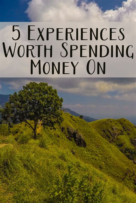 10 Things Worth Spending On by 5 Experiences Worth Spending Money On Money