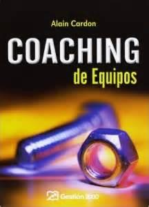 libro coaching de equipos 12 libros de coaching imprescindibles en tu biblioteca alejandro fari 241 a l de liderazgo