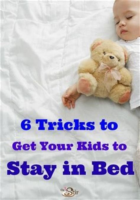 8 Tricks To Be Better In Bed by 6 Tricks To Getting Your Toddler To Sleep In His Own Bed