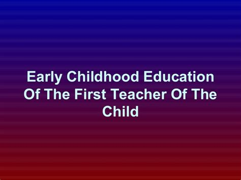 how should a be to start how should be the early childhood education and of a ch