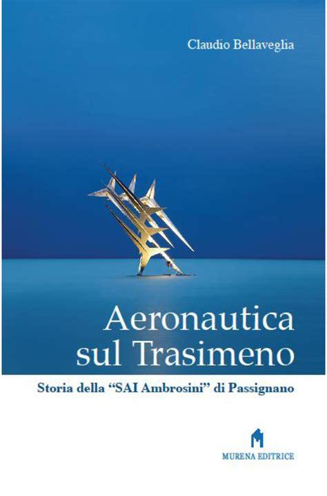 libreria aeronautica aeronautica sul trasimenomurena editrice