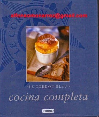 cocina completa le cordon bleu libros le cordon bleu cocina completa