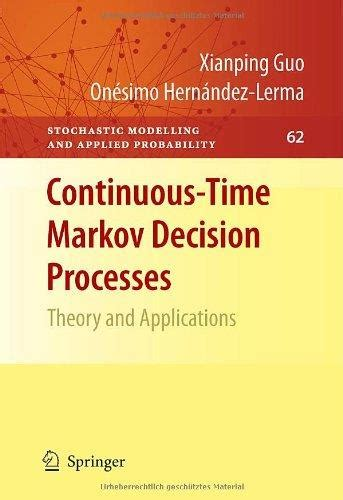markov models theory algorithms and applications books continuous time markov decision processes theory and