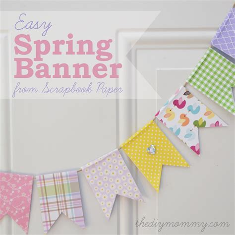 Make A Paper Banner - make an easy banner with scrapbook paper the diy
