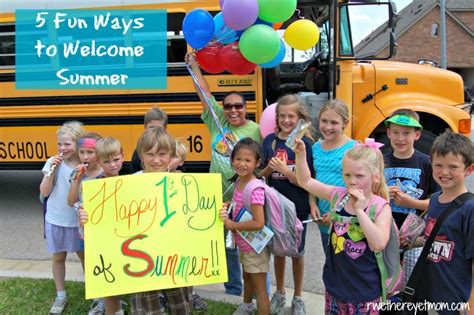 5 Ways To Welcome by 5 Ways To Welcome Summer R We There Yet