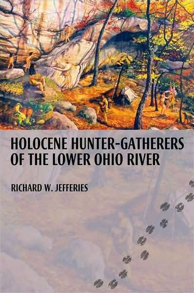 libro the lower river holocene hunter gatherers of the lower ohio river valley by richard jefferies paperback