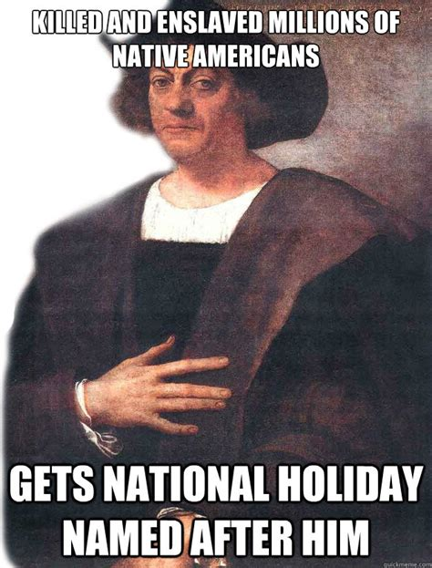 Columbus Meme - christopher columbus memes quickmeme