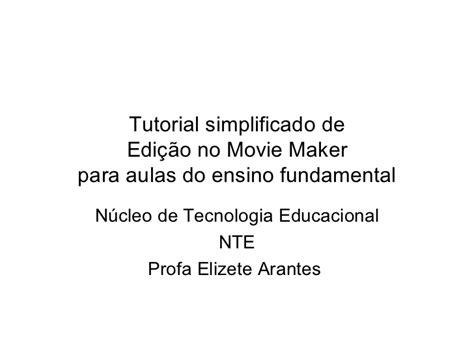tutorial movie maker pdf portugues tutorial simplificado do movie maker do windows para