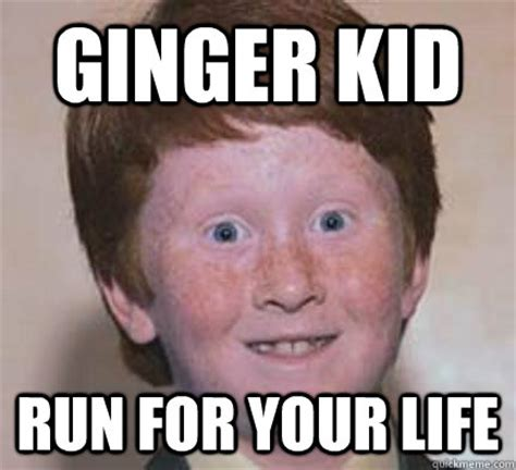 Ginger Memes - ginger kid run for your life over confident ginger
