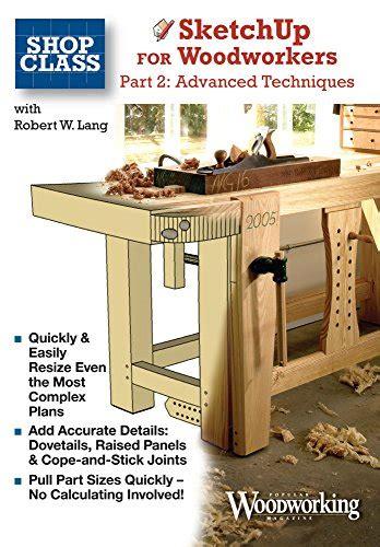 sketchup for woodworkers sketchup for woodworkers advanced techniques paperback
