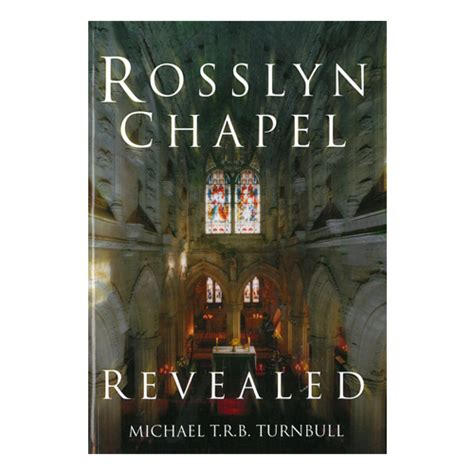 rosslyn chapel books rosslyn chapel revealed the official rosslyn chapel website