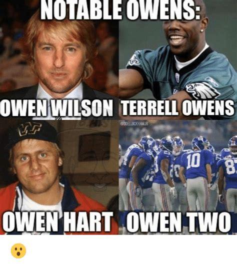 Terrell Owens Meme - notable owens owen wilson terrell owens 10 owen hart owen