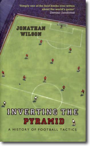 book review inverting the pyramid barca blaugranes idrottsforum org recension inverting the pyramid a history of football tactics