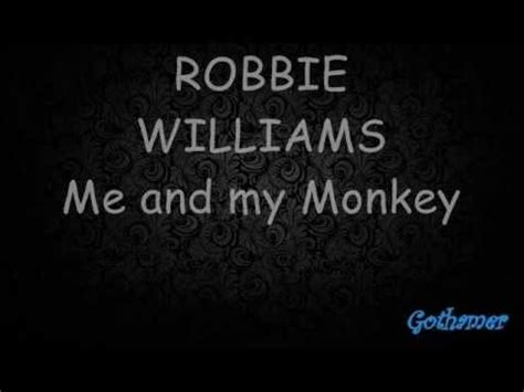 my lyrics williams robbie williams me and my monkey lyrics on screen live