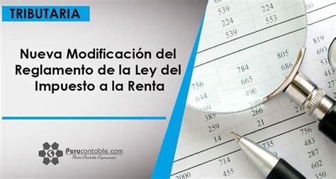 ley del impuesto a la renta peru 2016 nueva modificaci 243 n del reglamento de la ley del impuesto a