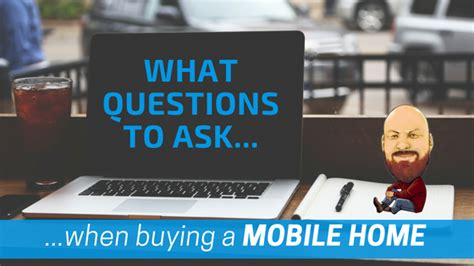 questions to ask when buying a home what questions to ask when buying a mobile home