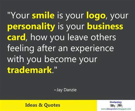 Your Is your smile is your logo ideas quotes