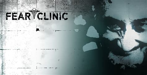 fear clinic official movie blog fear clinic
