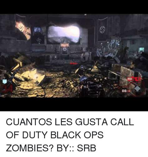 Black Ops Memes - 25 best memes about black ops zombies black ops zombies memes