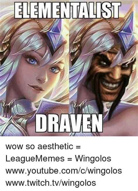 League Of Draven Meme - 25 best memes about draven draven memes