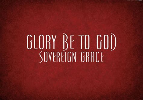 only a sovereign gracious god glory be to god sovereign grace youtube