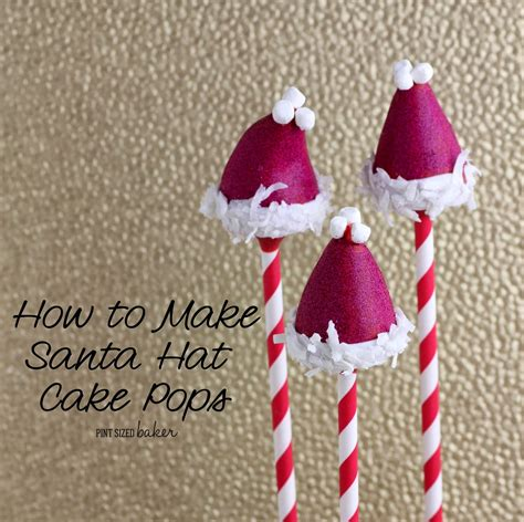How To Make A Soda Hat Out Of Paper - santa hat cake pop tutorial pint sized baker