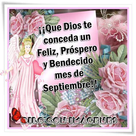 imagenes feliz mes de septiembre que dios te conceda un feliz pr 243 spero y bendecido mes de