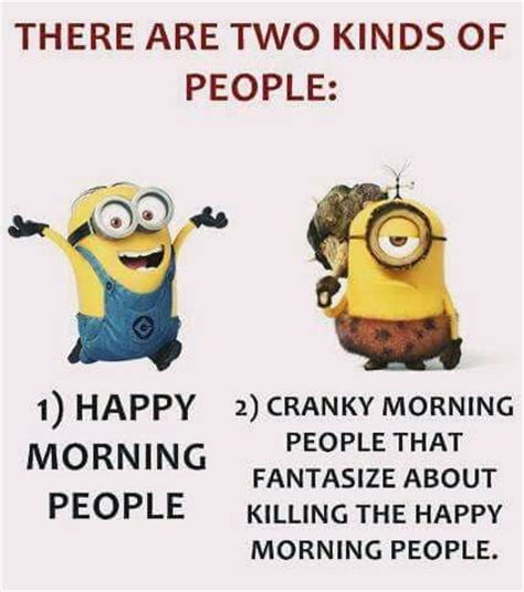 Morning People Meme - top 25 minion quotes and sayings funny minions memes