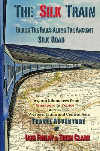 along the rails books ebook the silk the rails along the ancient