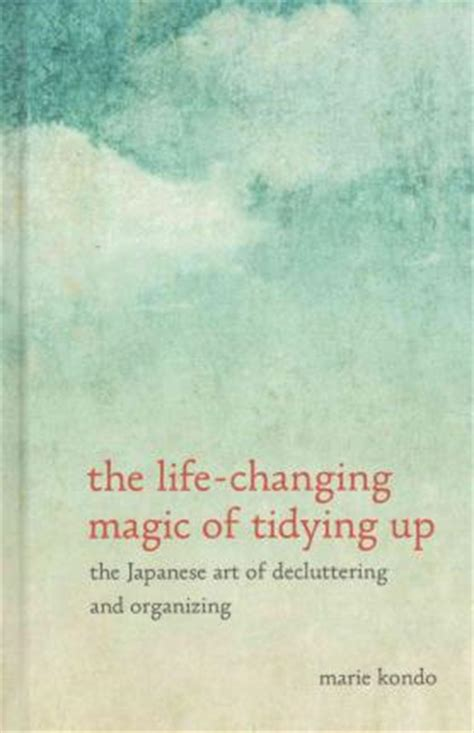 the changing of tidying up a magical story the changing magic of tidying up kondo
