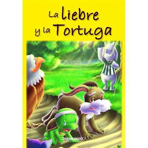 libro yoruga la tortuga y la liebre y la tortuga panamericana editorial
