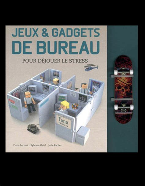jeux gadgets de bureau dix livres pour g 233 rer stress