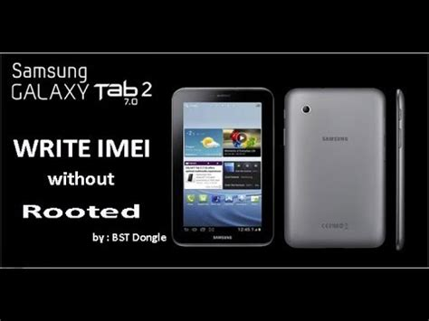 samsung tab imei write imei samsung galaxy tab 2 7 0 gt p3100 without rooted