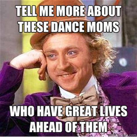 Dance Moms Memes - like a boss dance moms memes memeaddicts
