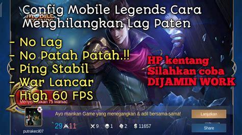 fix config mobile legend  menghilangkan patah patah