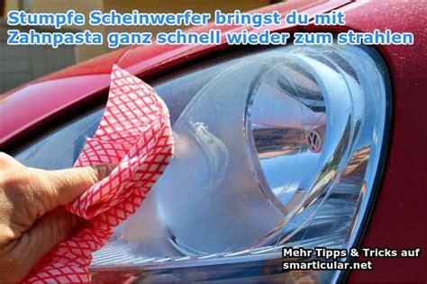 Glas Polieren Hausmittel by So Werden Stumpfe Autoscheinwerfer Wieder Blitzblank