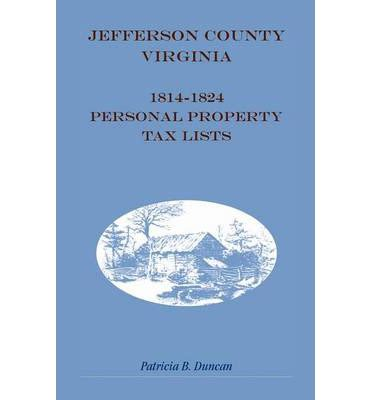 Jefferson County Wv Property Tax Records Jefferson County West Virginia 1814 1824 Personal Property Tax Lists B