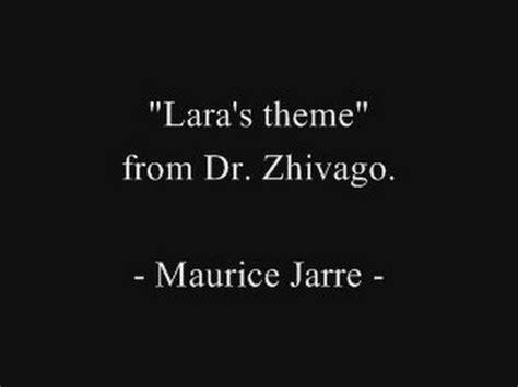 theme music dr zhivago dr zhivago lara s theme original maurice jarre