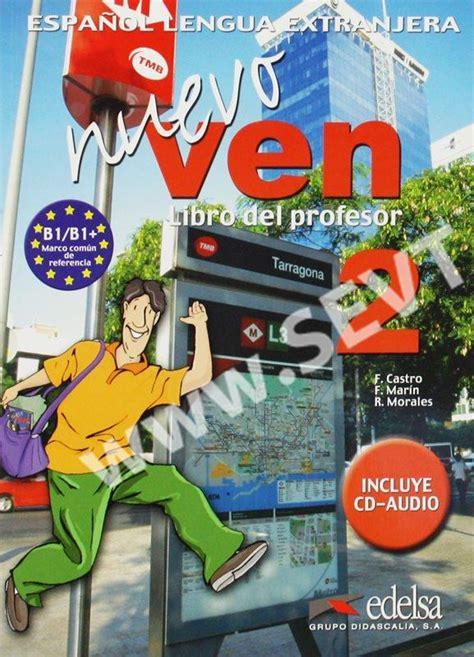 nuevo ven libro del nuevo ven 2 libro del profesor metodika audio cd catro mar 237 n morales sevt cz