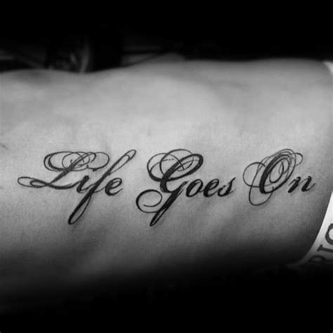tattoo meaning life goes on 40 life goes on tattoo designs for men phrase ink ideas