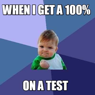 I Get It Meme - meme creator when i get a 100 on a test meme generator