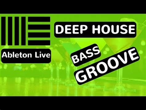 how to make deep tech house with ableton live 7 tutorial ableton live 9 how to make deep house bass groove youtube