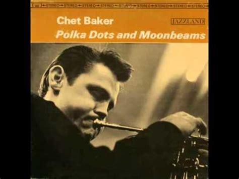 lyrics chet baker chet baker quartet polka dots and moonbeams lyrics