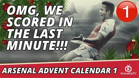 libro official arsenal 2016 calendar arsenal advent calendar 1 omg we scored in the last minute arsenalfantv com